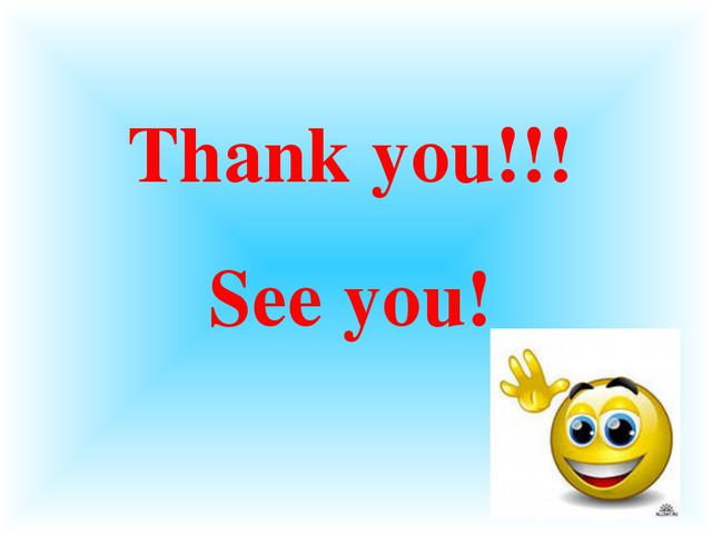 Thank you!!! See you!