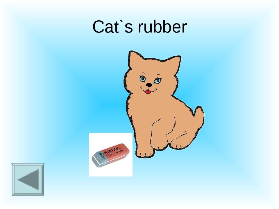 Cat`s rubber