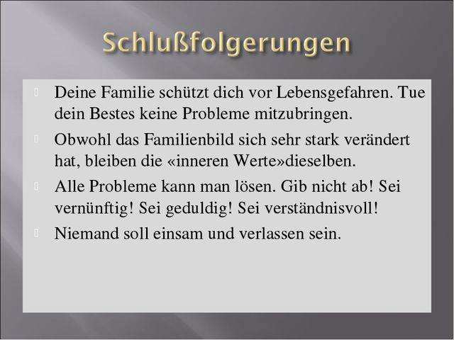 Deine Familie schützt dich vor Lebensgefahren. Tue dein Bestes keine Probleme...