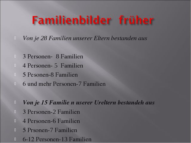 Von je 28 Familien unserer Eltern bestanden aus 3 Personen- 8 Familien 4 Pers...