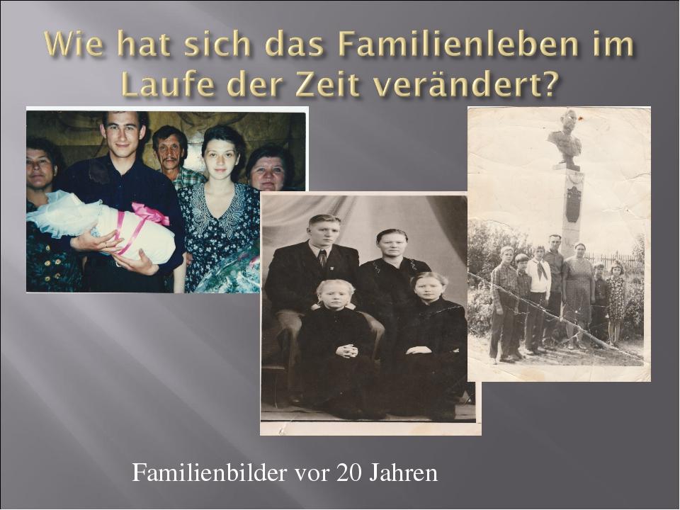 Familienbilder vor 20 Jahren