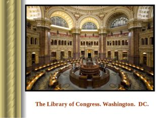 The Library of Congress. Washington. DC. The National library of the USA. It