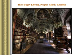 The Stragov Library. Prague. Check Republic The library which was founded in