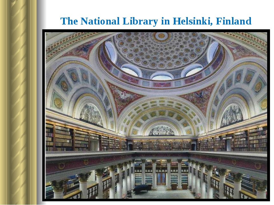 The National Library in Helsinki, Finland The oldest library of the country.
