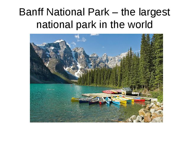 Banff National Park – the largest national park in the world