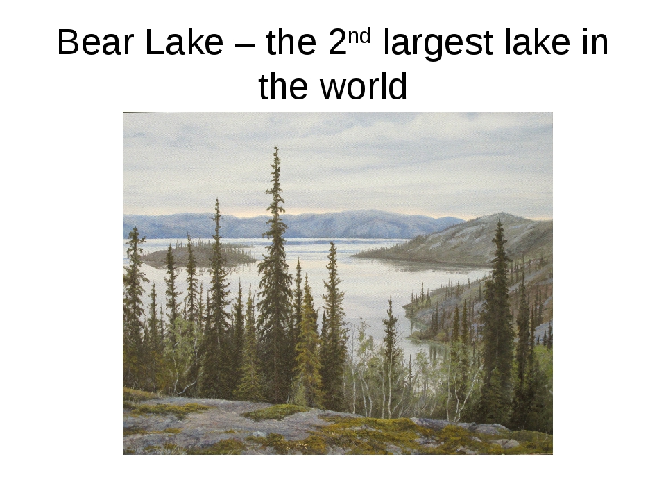 Bear Lake – the 2nd largest lake in the world