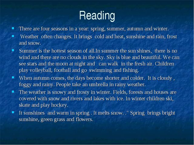 Reading There are four seasons in a year: spring, summer, autumn and winter....