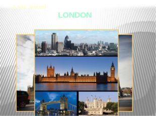 LONDON A tour around