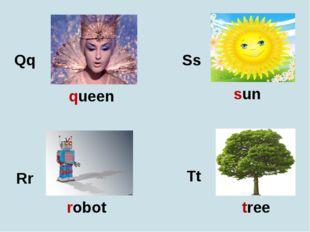 Qq Rr Ss Tt queen robot sun tree