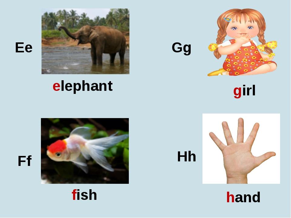 Ee Ff Gg Hh elephant fish girl hand