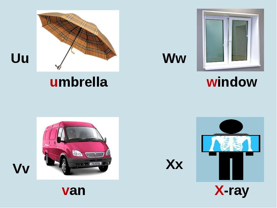 Uu Vv Ww Xx umbrella van X-ray window