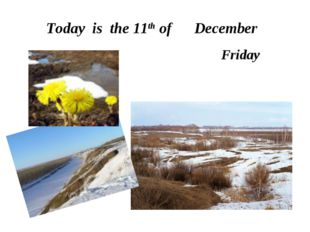 Today is the 11th of December Friday