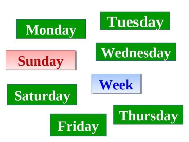 Week Sunday Saturday Friday Thursday Wednesday Tuesday Monday