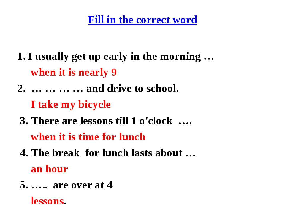 Fill in the correct word I usually get up early in the morning … when it is n...