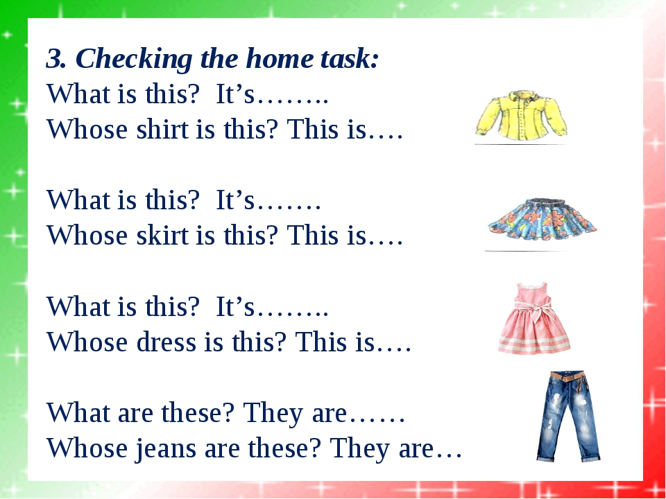 3. Checking the home task: What is this? It's…….. Whose shirt is this? Th...