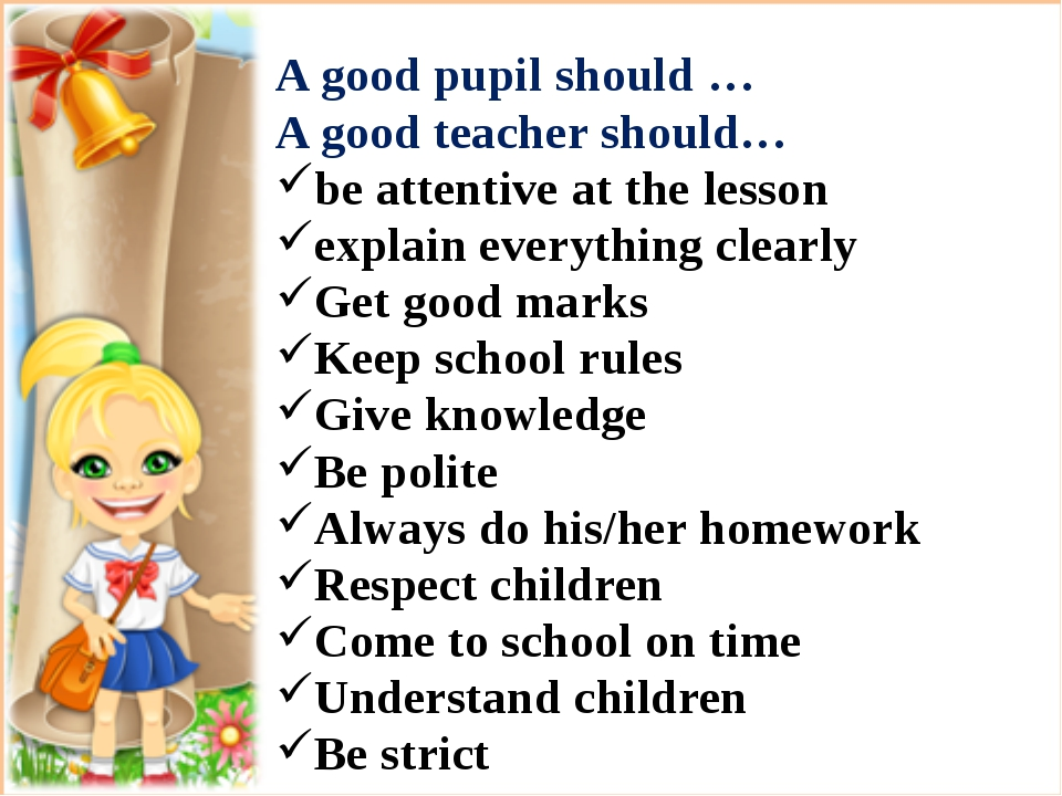 A good pupil should … A good teacher should… be attentive at the lesson expl...