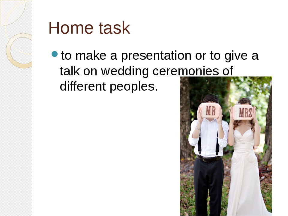 Home task to make a presentation or to give a talk on wedding ceremonies of d...