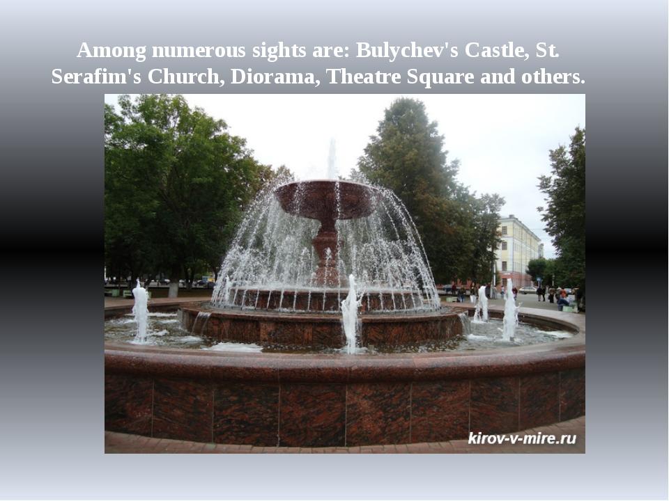Among numerous sights are: Bulychev's Castle, St. Serafim's Church, Diorama,...