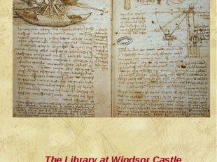 The Library at Windsor Castle kept the largest collection of Leonardo's sketc