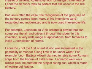 Ironically, only one invention da Vinci has been recognized in his lifetime -