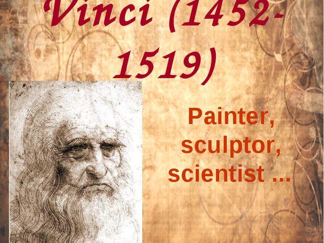 Leonardo da Vinci (1452-1519) Painter, sculptor, scientist ... Eletskaya Anas...