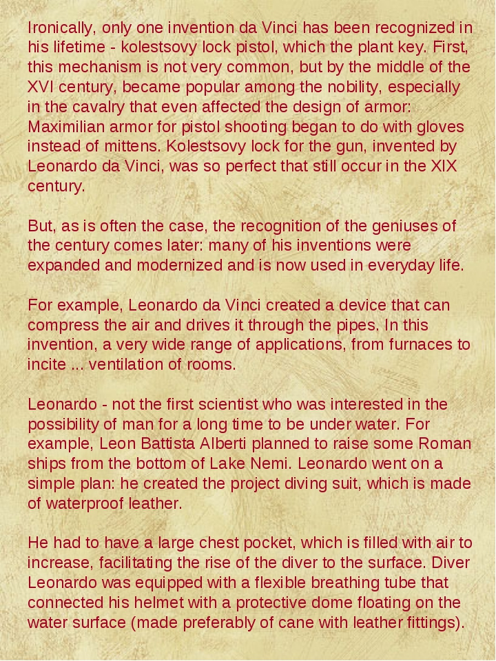 Ironically, only one invention da Vinci has been recognized in his lifetime -...