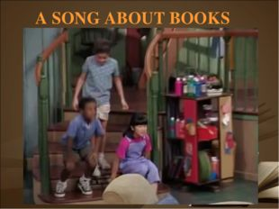 A SONG ABOUT BOOKS