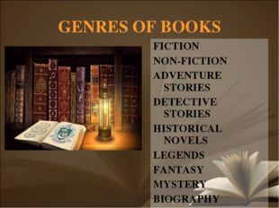 GENRES OF BOOKS FICTION NON-FICTION ADVENTURE STORIES DETECTIVE STORIES HISTO