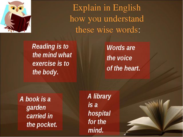 Explain in English how you understand these wise words: Words are the voice o...