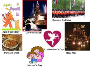 """Christmas Day April Fool's Day Queens Birthday Pancake week Mother""""s Day St."""