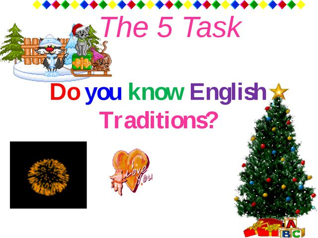 The 5 Task Do you know English Traditions?