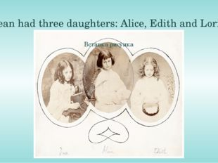 The dean had three daughters: Alice, Edith and Lorina. In 1851 Charles moved