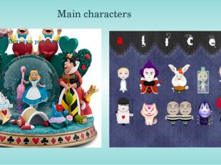 Main characters The most recognised characters of the book are: Alice, the Wh