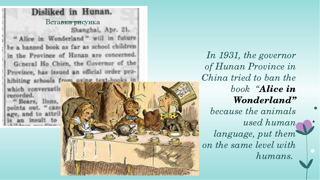 "In 1931, the governor of Hunan Province in China tried to ban the book ""Alic..."
