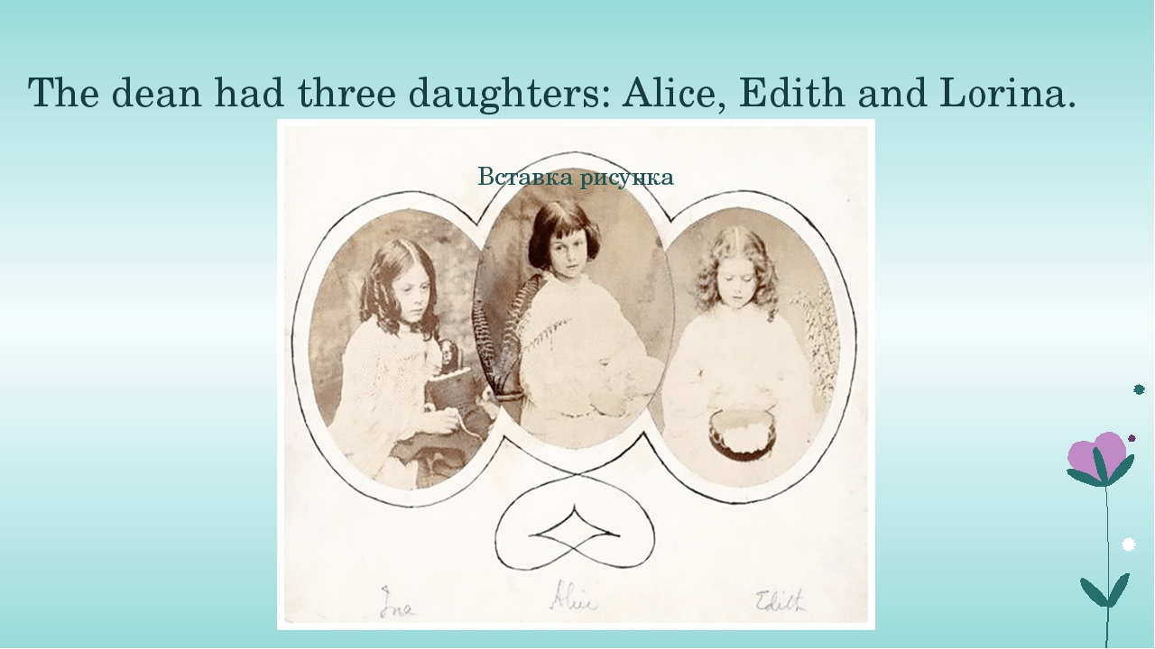 The dean had three daughters: Alice, Edith and Lorina. In 1851 Charles moved...