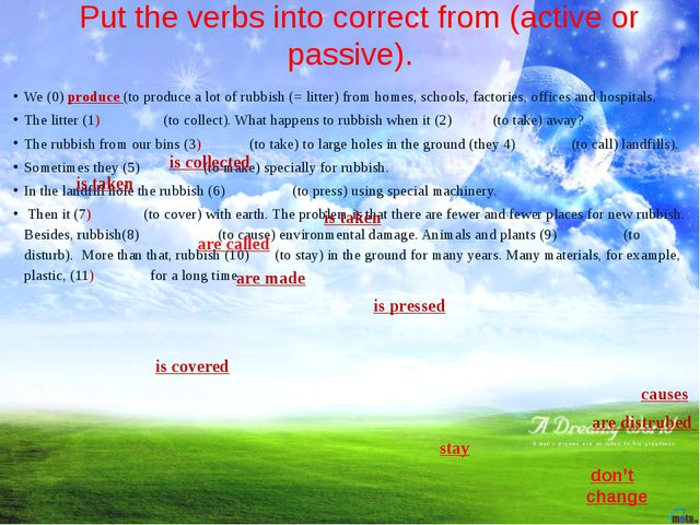 Put the verbs into correct from (active or passive). We (0) produce (to prod...
