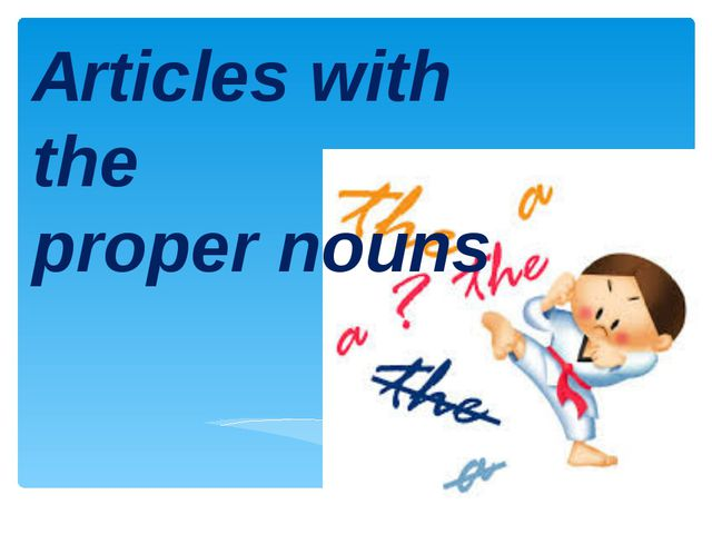 Articles with the proper nouns