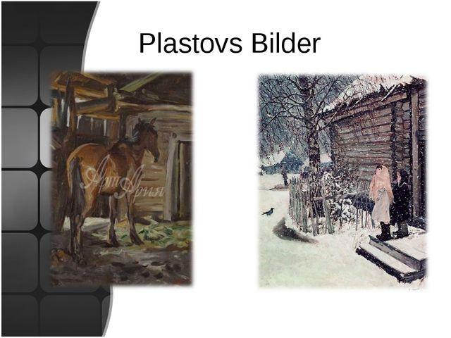 Plastovs Bilder
