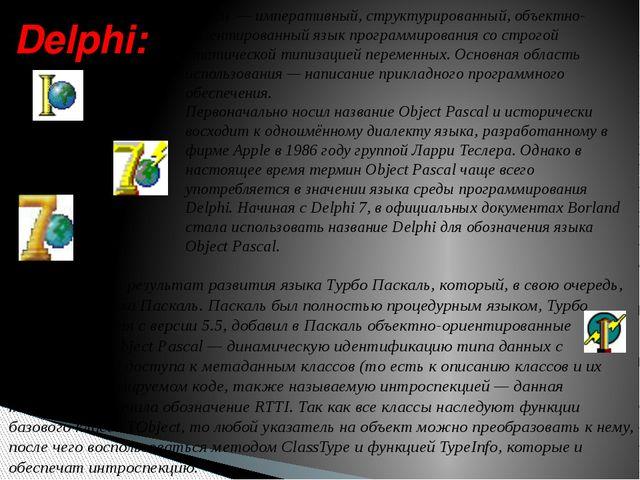 Delphi: Delphi — императивный, структурированный, объектно-ориентированный яз...