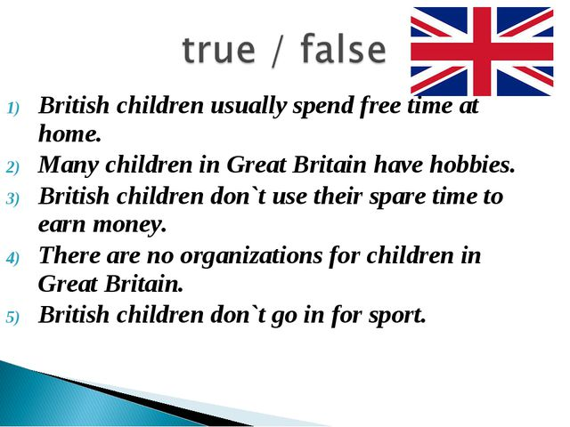 British children usually spend free time at home. Many children in Great Brit...