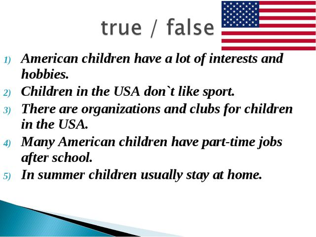 American children have a lot of interests and hobbies. Children in the USA do...