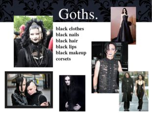 Goths. black clothes black nails black hair black lips black makeup corsets