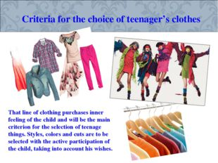Criteria for the choice of teenager's clothes That line of clothing purchases