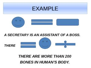EXAMPLE A SECRETARY IS AN ASSISTANT OF A BOSS. THERE THERE ARE MORE THAN 200