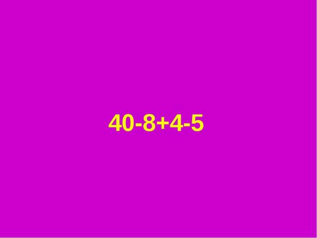 40-8+4-5