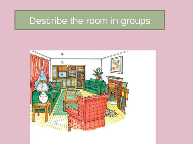 Describe the room in groups