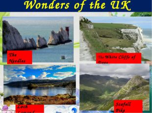 The Needles TheWhite Cliffs of Dove Scafell Pike Loch Lomond Wonders of the UK