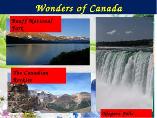 Wonders of Canada Banff National Park Niagara Falls - Ontario The Canadian Ro
