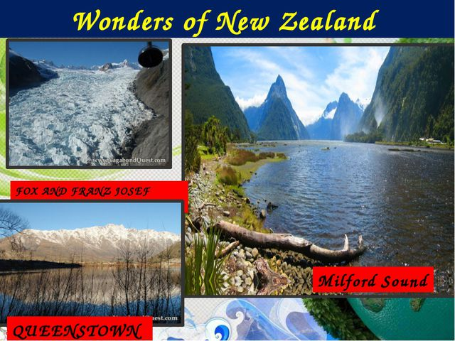 Wonders of New Zealand Milford Sound FOX AND FRANZ JOSEF GLACIER QUEENSTOWN
