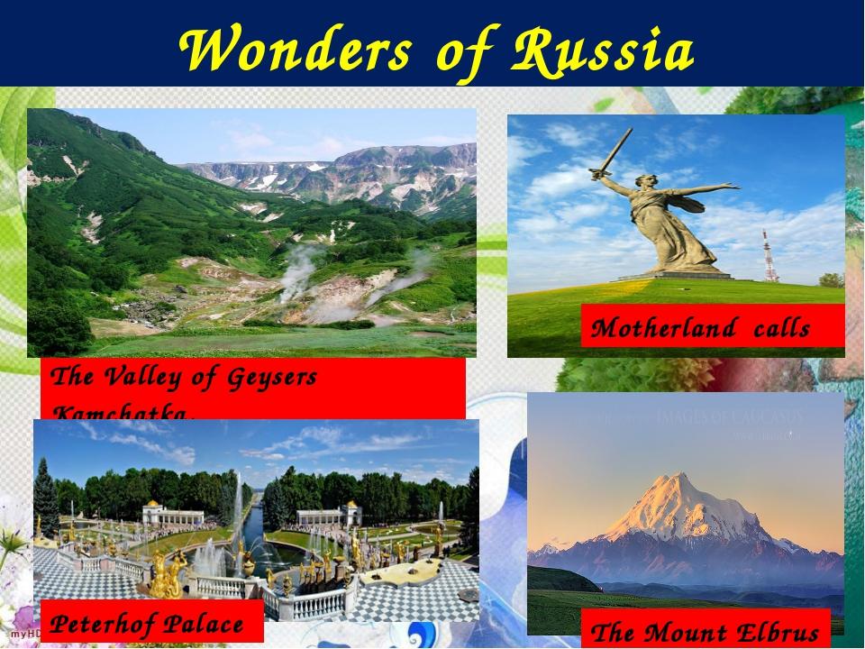 Wonders of Russia Motherland calls The Valley of Geysers Kamchatka. Peterhof...